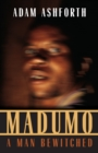 Madumo, a Man Bewitched - eBook