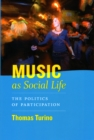 Music as Social Life : The Politics of Participation - Book