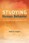 Studying Human Behavior : How Scientists Investigate Aggression and Sexuality - eBook