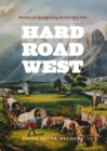 Hard Road West : History and Geology along the Gold Rush Trail - eBook