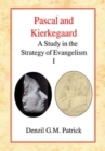 Pascal and Kierkegaard : A Study in the Strategy of Evangelism (Volume I) - Book