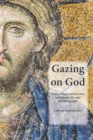 Gazing on God : Trinity, Church and Salvation in Orthodox Thought and Iconography - eBook