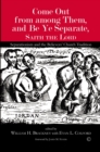 Come Out from among Them, and Be Ye Separate, Saith the Lord : Separationism and the Believers' Church Tradition - eBook
