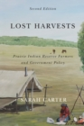 Lost Harvests : Prairie Indian Reserve Farmers and Government Policy, Second Edition - Book
