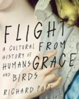 Flight from Grace : A Cultural History of Humans and Birds - Book