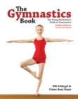 The Gymnastics Book : The Young Performer's Guide to Gymnastics - Book