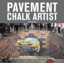 Pavement Chalk Artist : The Three-Dimensional Drawings of Julian Beever - Book