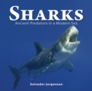 Sharks : Ancient Predators in a Modern Sea - Book