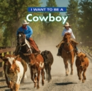 I Want to Be a Cowboy - Book