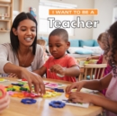 I Want to Be a Teacher - Book