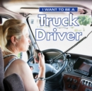 I Want to Be a Truck Driver - Book
