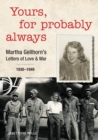 Yours, for Probably Always : Martha Gellhorn's Letters of Love and War 1930-1949 - Book