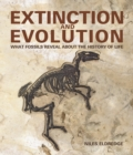 Extinction and Evolution : What Fossils Reveal about the History of Life - Book