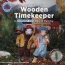 The Case of the Wooden Timekeeper - Book