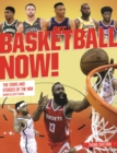 Basketball Now! : The Stars and the Stories of the NBA - Book