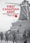 First Canadian Army : Victory in Europe 1944-45 - Book