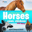 The World's Most Useful Animals - Horses, Cows, Chickens and More - Animal Books 2nd Grade | Children's Animal Books - eBook