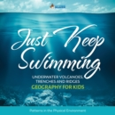 Just Keep Swimming - Underwater Volcanoes, Trenches and Ridges - Geography Literacy for Kids | 4th Grade Social Studies - eBook