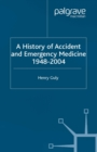 A History of Accident and Emergency Medicine, 1948-2004 - eBook