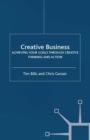 Creative Business : Achieving Your Goals Through Creative Thinking and Action - eBook