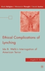 Ethical Complications of Lynching : Ida B. Wells's Interrogation of American Terror - eBook