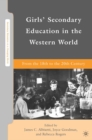 Girls' Secondary Education in the Western World : From the 18th to the 20th Century - eBook