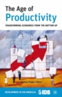 The Age of Productivity : Transforming Economies from the Bottom Up - eBook