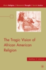 The Tragic Vision of African American Religion - eBook