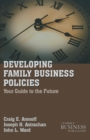 Developing Family Business Policies : Your Guide to the Future - Book