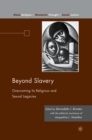 Beyond Slavery : Overcoming Its Religious and Sexual Legacies - eBook