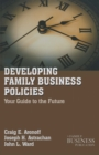 Developing Family Business Policies : Your Guide to the Future - eBook