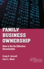 Family Business Ownership : How to Be an Effective Shareholder - eBook