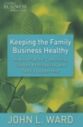 Keeping the Family Business Healthy : How to Plan for Continuing Growth, Profitability, and Family Leadership - eBook