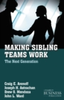 Making Sibling Teams Work : The Next Generation - eBook