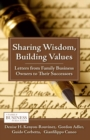 Sharing Wisdom, Building Values : Letters from Family Business Owners to Their Successors - eBook
