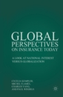 Global Perspectives on Insurance Today : A Look at National Interest versus Globalization - eBook