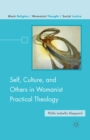 Self, Culture, and Others in Womanist Practical Theology - eBook