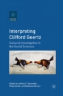 Interpreting Clifford Geertz : Cultural Investigation in the Social Sciences - eBook