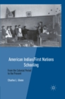 American Indian/First Nations Schooling : From the Colonial Period to the Present - eBook