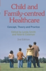 Child and Family-Centred Healthcare : Concept, Theory and Practice - Book
