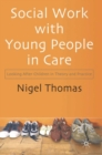 Social Work With Young People in Care : Looking After Children in Theory and Practice - eBook