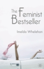 The Feminist Bestseller : From Sex and the Single Girlto Sex and the City - eBook
