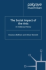 The Social Impact of the Arts : An Intellectual History - eBook