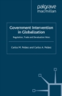 Government Intervention in Globalization : Regulation, Trade and Devaluation Wars - eBook