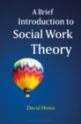 A Brief Introduction to Social Work Theory - Book