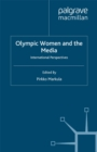 Olympic Women and the Media : International Perspectives - eBook