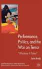 Performance, Politics, and the War on Terror : 'Whatever it Takes' - Book