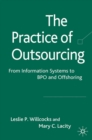 The Practice of Outsourcing : From Information Systems to BPO and Offshoring - eBook