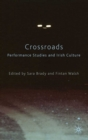 Crossroads: Performance Studies and Irish Culture - eBook