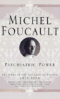 Psychiatric Power : Lectures at the College de France, 1973-1974 - eBook